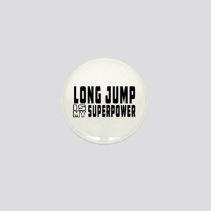 Long Jump Is My Superpower Mini Button