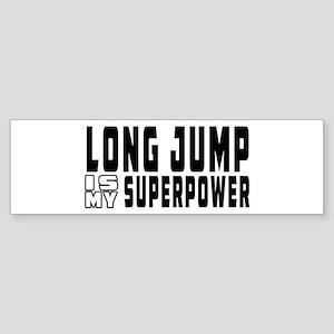 Long Jump Is My Superpower Sticker (Bumper)
