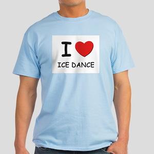 I love ice dance Light T-Shirt