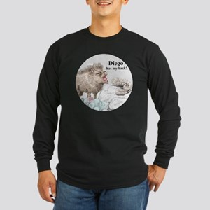 Diego has my back! Long Sleeve Dark T-Shirt