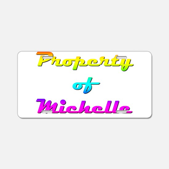 Property Of Michelle Female Aluminum License Plate