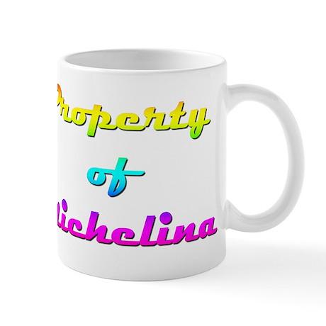 Property Of Michelina Female 11 oz Ceramic Mug