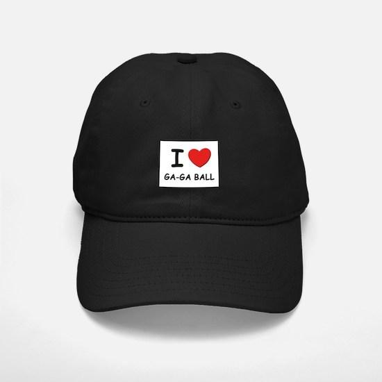 I love ga-ga ball Baseball Hat