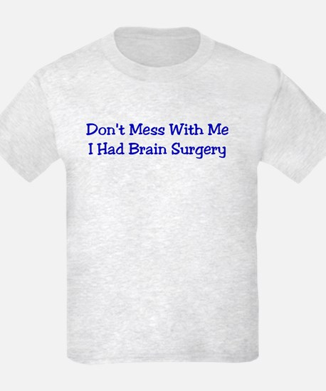 Don't Mess with me.... T-Shirt