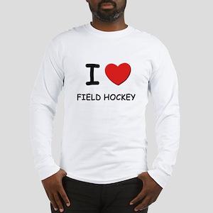 I love field hockey Long Sleeve T-Shirt