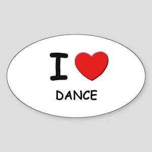 I love dance Oval Sticker
