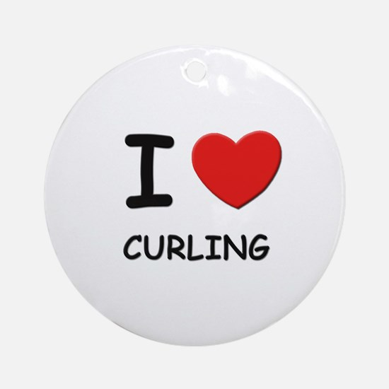 I love curling  Ornament (Round)