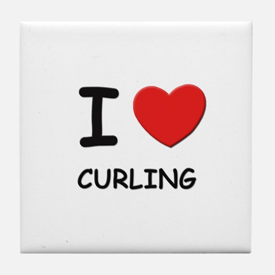 I love curling  Tile Coaster