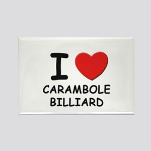 I love carambole billiard Rectangle Magnet