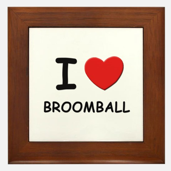 I love broomball  Framed Tile
