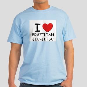 I love brazilian jiu-jitsu Light T-Shirt
