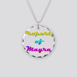 Property Of Mayra Female Necklace Circle Charm
