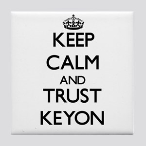 Keep Calm and TRUST Keyon Tile Coaster