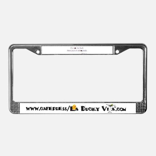 Mercury's in Retrograde License Plate Frame