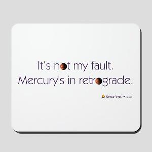 Mercury's in Retrograde Mousepad