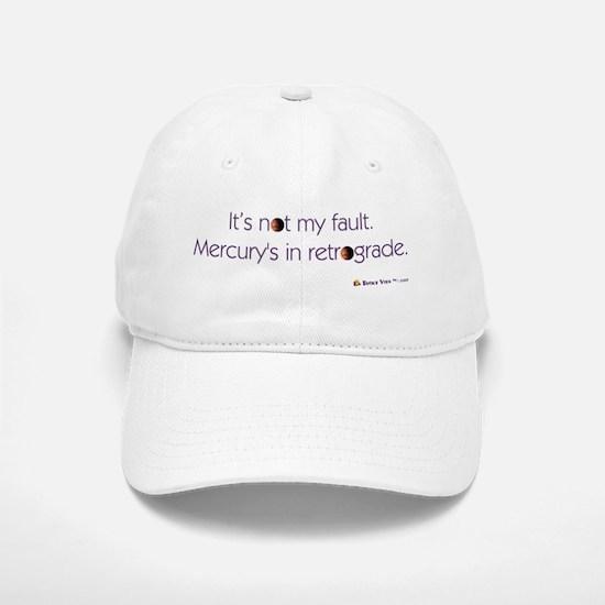 Mercury's in Retrograde Baseball Baseball Cap