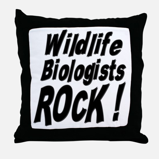 Wildlife Biologists Rock ! Throw Pillow