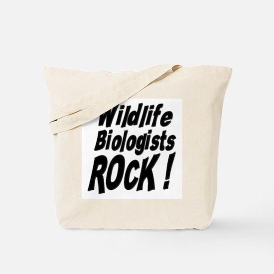 Wildlife Biologists Rock ! Tote Bag