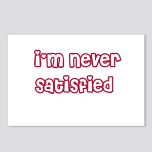 I'm Never Satisfied Postcards (Package of 8)