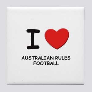 I love australian rules football  Tile Coaster