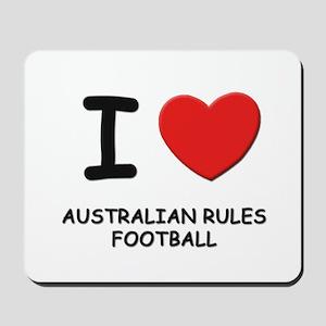 I love australian rules football  Mousepad