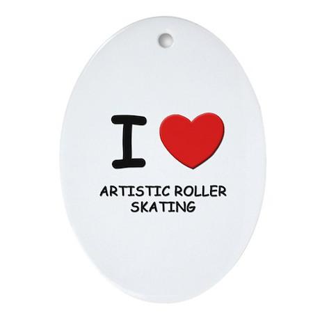 I love artistic roller skating Oval Ornament