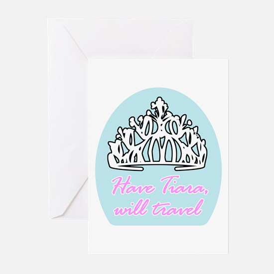 Have Tiara, Will Travel Greeting Cards (Package of