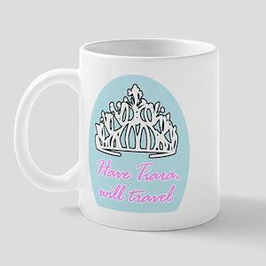 Have Tiara, Will Travel Mug