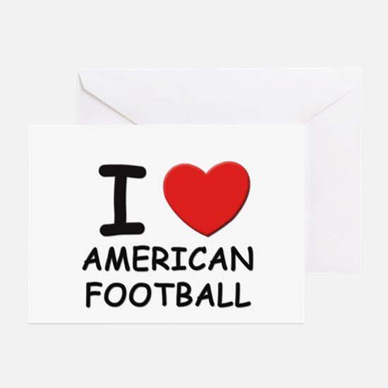 I love american football  Greeting Cards (Package