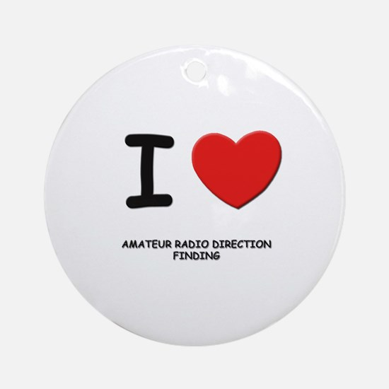 I love amateur radio direction finding  Ornament (