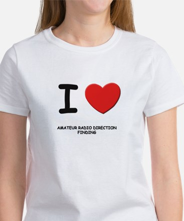 I love amateur radio direction finding Women's T-