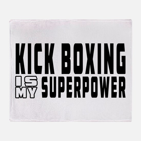 Kick Boxing Is My Superpower Throw Blanket