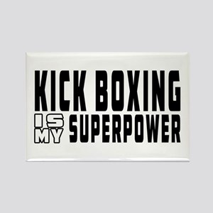 Kick Boxing Is My Superpower Rectangle Magnet