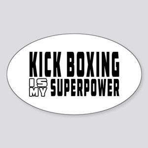 Kick Boxing Is My Superpower Sticker (Oval)