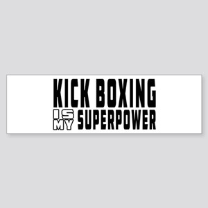 Kick Boxing Is My Superpower Sticker (Bumper)