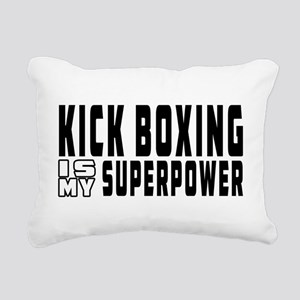 Kick Boxing Is My Superpower Rectangular Canvas Pi