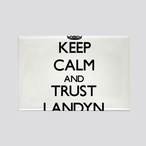 Keep Calm and TRUST Landyn Magnets