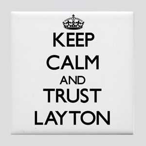 Keep Calm and TRUST Layton Tile Coaster