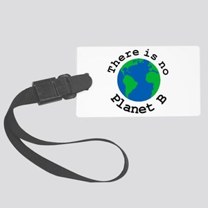 There is no Planet B Large Luggage Tag