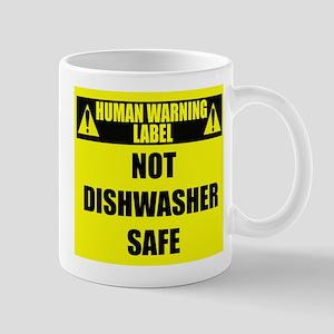 Human Warning Label: Not Dishwas 11 oz Ceramic Mug