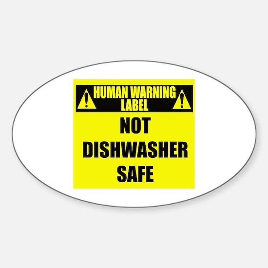 Human Warning Label: Not Dishwasher Sticker (Oval)