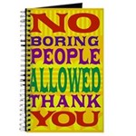 No Boring People Allowed Journal