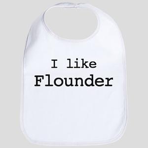 I like Flounder Bib