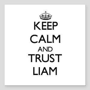 "Keep Calm and TRUST Liam Square Car Magnet 3"" x 3"""