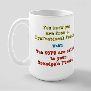 Dysfuntional Family/Grandpa's Funeral Large Mug