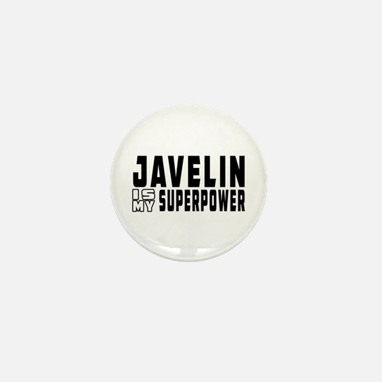 Javelin Is My Superpower Mini Button