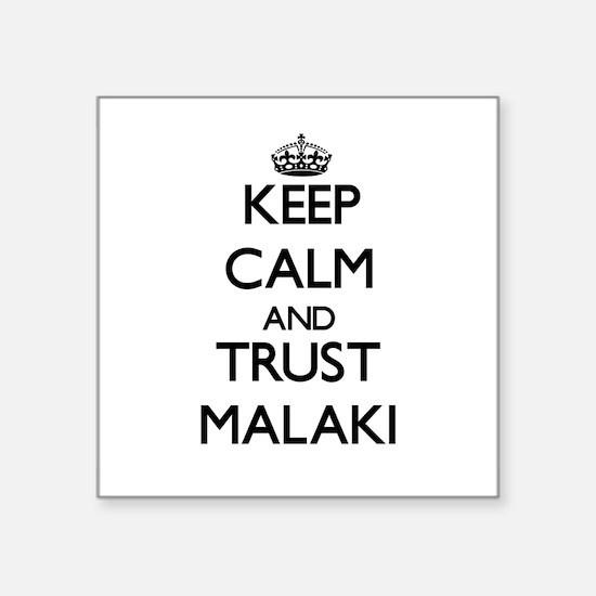 Keep Calm and TRUST Malaki Sticker