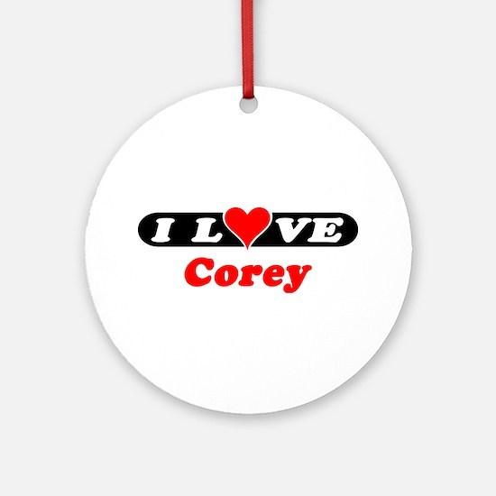 I Love Corey Ornament (Round)