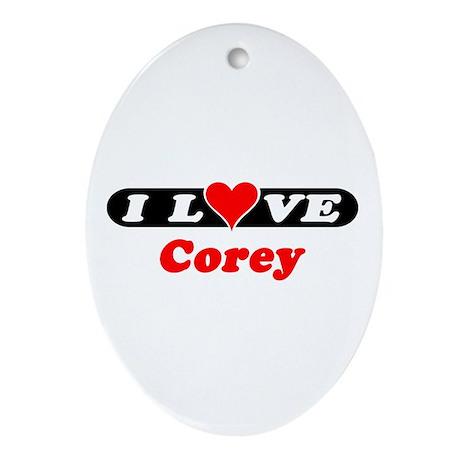 I Love Corey Oval Ornament