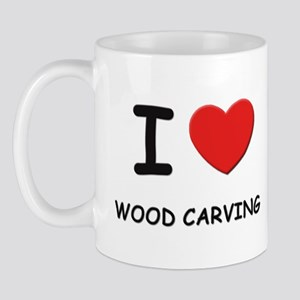 I love wood carving  Mug
